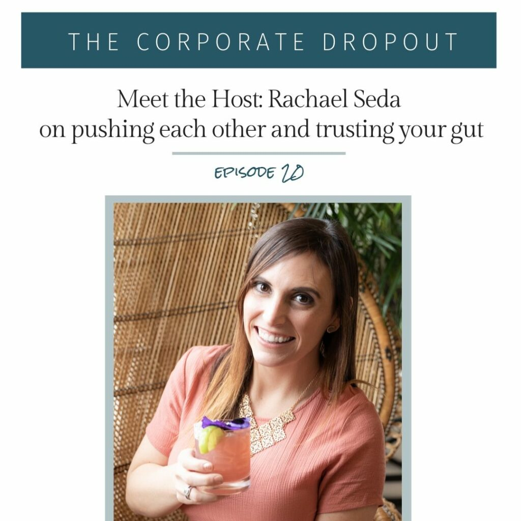 rachael seda the corporate dropout podcast