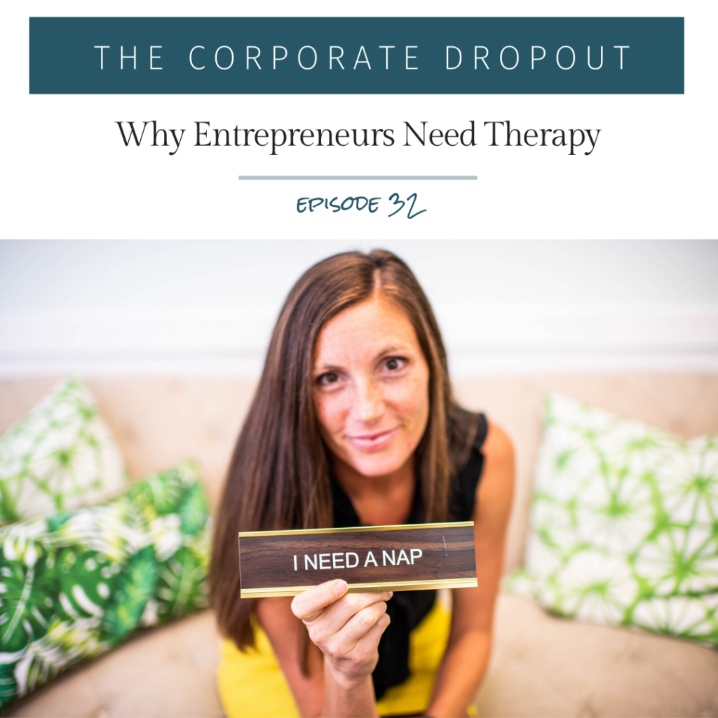 the corporate dropout podcast episode 32 with laurie dierstein entrepreneurs need therapy